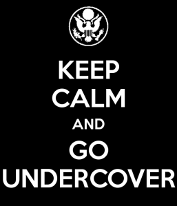 keep-calm-and-go-undercover-5